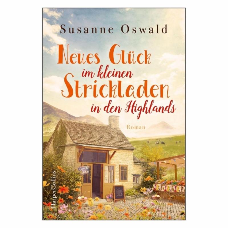 Susanne Oswald - Neues Glück im kleinen Strickladen in den Highlands